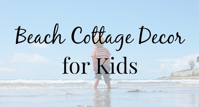 Beach Cottage Decor for Kids