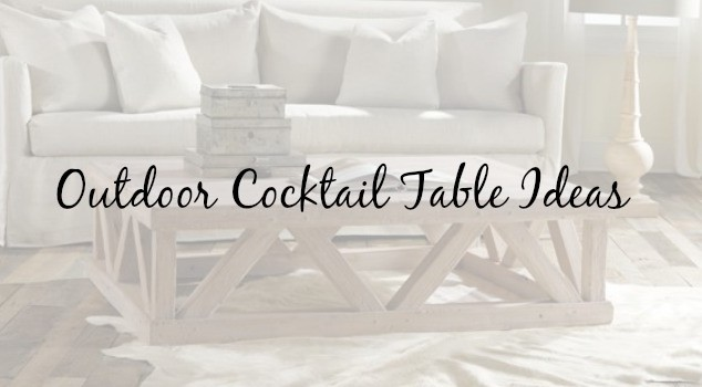 Outdoor Cocktail Table Ideas