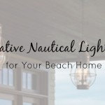 Creative Nautical Lighting for Your Beach Home