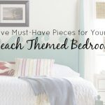 5 Must-Have Pieces for Your Beach Themed Bedroom