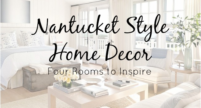 Nantucket Style Home Decor Ideas For Your Beach Home