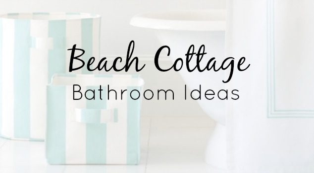 Beach Cottage Bathroom Ideas & Decor Your Guests Will Love