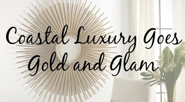 Coastal Luxury Goes Gold and Glamorous