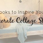 Four Coastal Looks to Inspire You to Decorate Cottage Style
