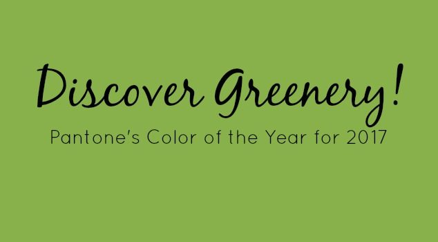 Greenery – Pantone's 2017 Color of the Year