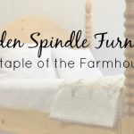 Wooden Spindle Furniture: A Staple of the Farmhouse