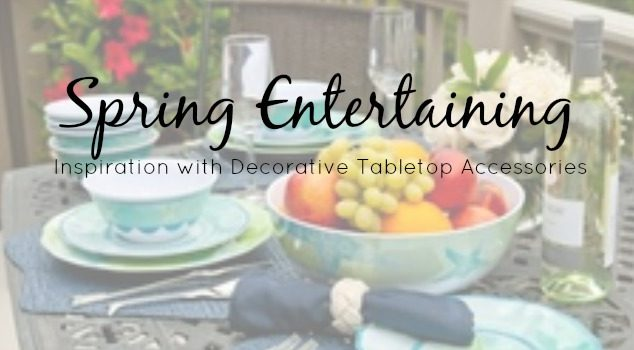 Spring Entertaining: Easy Ideas with Decorative Tabletop Accessories