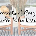 Key Elements of Gorgeous Garden Patio Design