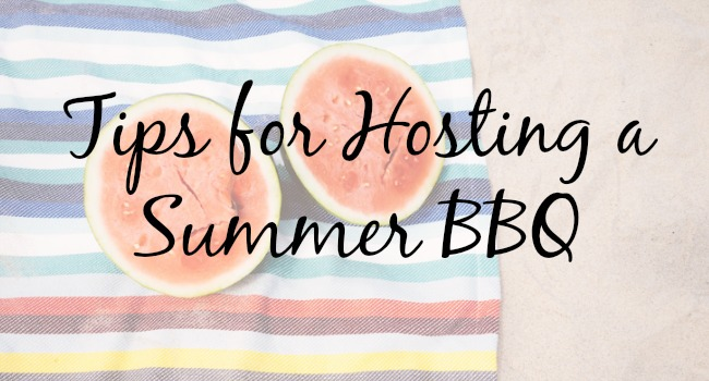 tips for hosting a summer bbq