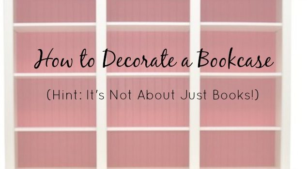 How to Decorate a Bookcase (Hint: It's Not About Just Books!)