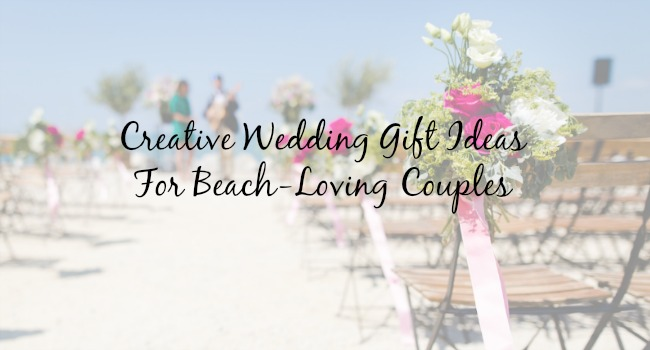 Creative wedding gift ideas for any beach loving couple cottage wedding registry gift ideas junglespirit Images
