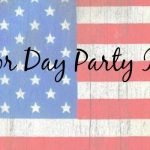 8 Labor Day Party Ideas You're Going To Love!