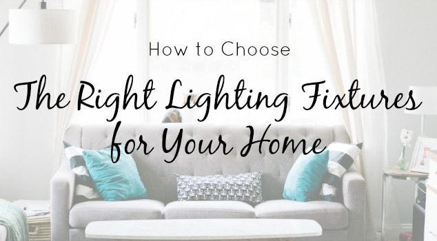 How To Choose The Right Lighting Fixtures