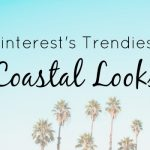 Pinterest's Trendiest Coastal Looks