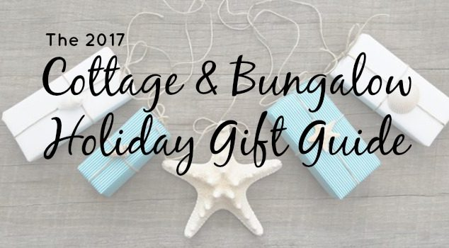 The 2017 Cottage & Bungalow Holiday Gift Guide