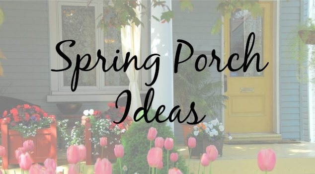 Pretty Porches – Decorating Ideas for Spring