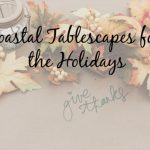 Coastal Holiday Tablescapes