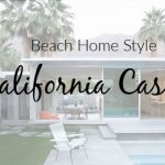 Beach Home Style – What Makes California Casual So Inviting?