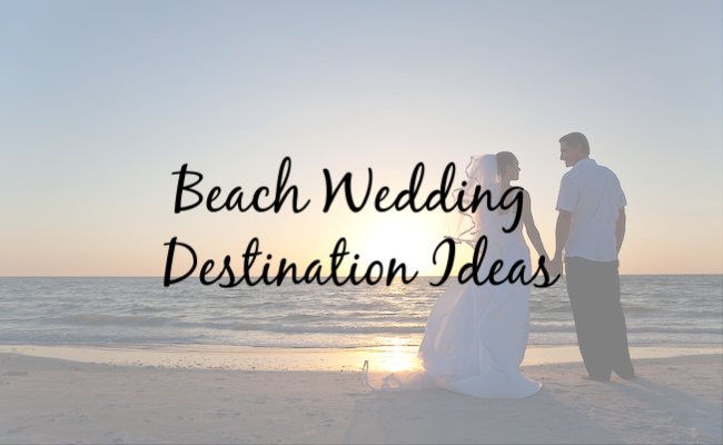 best beach wedding destination ideas