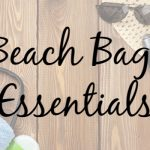What's In Your Beach Bag? Here are Some Beach Bag Essentials