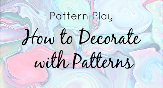 how to decorate with patterns