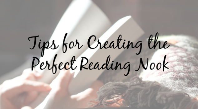 Curl Up, Read a Book – Tips for Creating the Perfect Reading Nook