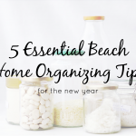 5 Essential Beach Home Organizing Tips for the New Year