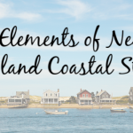 6 Elements of New England Coastal Style