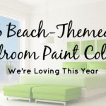 6 Beach-Themed Bedroom Paint Colors We're Loving This Year