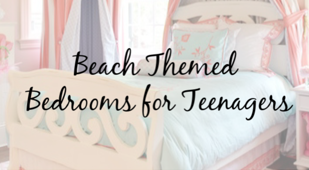 Beach-Themed Bedroom Ideas Your Teenager Will Love