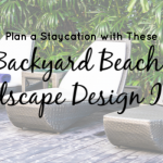 Plan a Staycation with These Backyard Beach Landscape Design Ideas