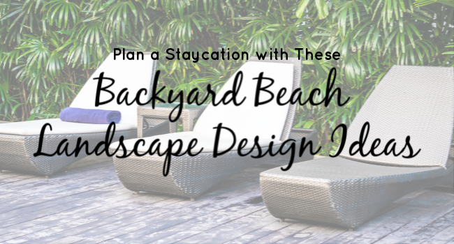 Backyard Beach Landscape Design