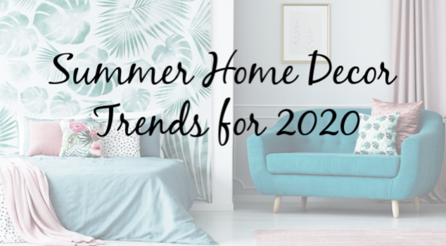 Get Ready for Summer Home Decor 2020!