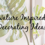 6 Ways to Include Home Decor Inspired By Nature