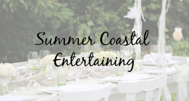 summer coastal entertaining