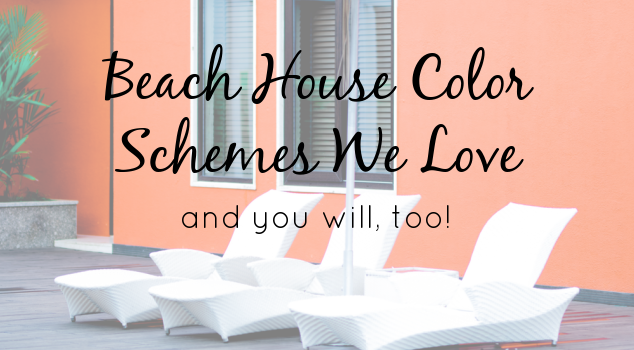 4 Beautiful Beach House Color Schemes to Inspire a Refresh