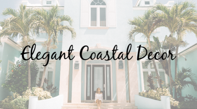 Breathe New Life Into Your Home With Elegant Coastal Decor